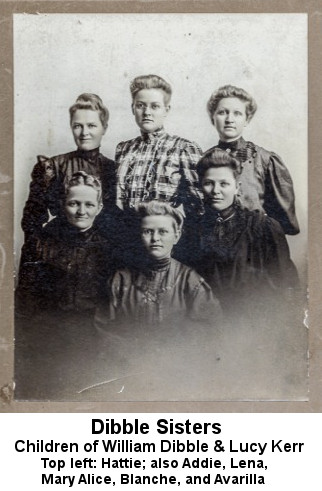 Black and white photograph of six young women: Caption reads 'Dibble Sisters Children of William Dibble & Lucy Kerr Top left: Hattie; also Addie, Lena, Mary Alice, Blanche and Avarilla'